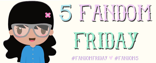 5fandomfriday-1 copy