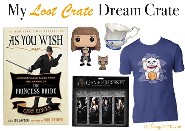 loot-crate-dream-crate-le-fancy-geek-blogger